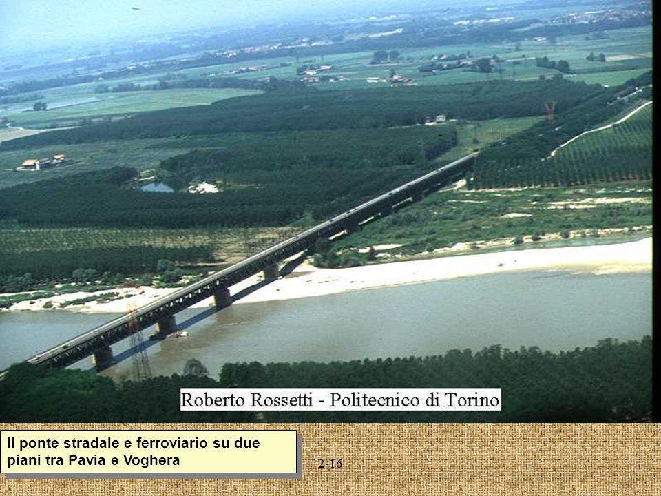 Il ponte stradale e ferroviario su due piani tra Pavia e Voghera