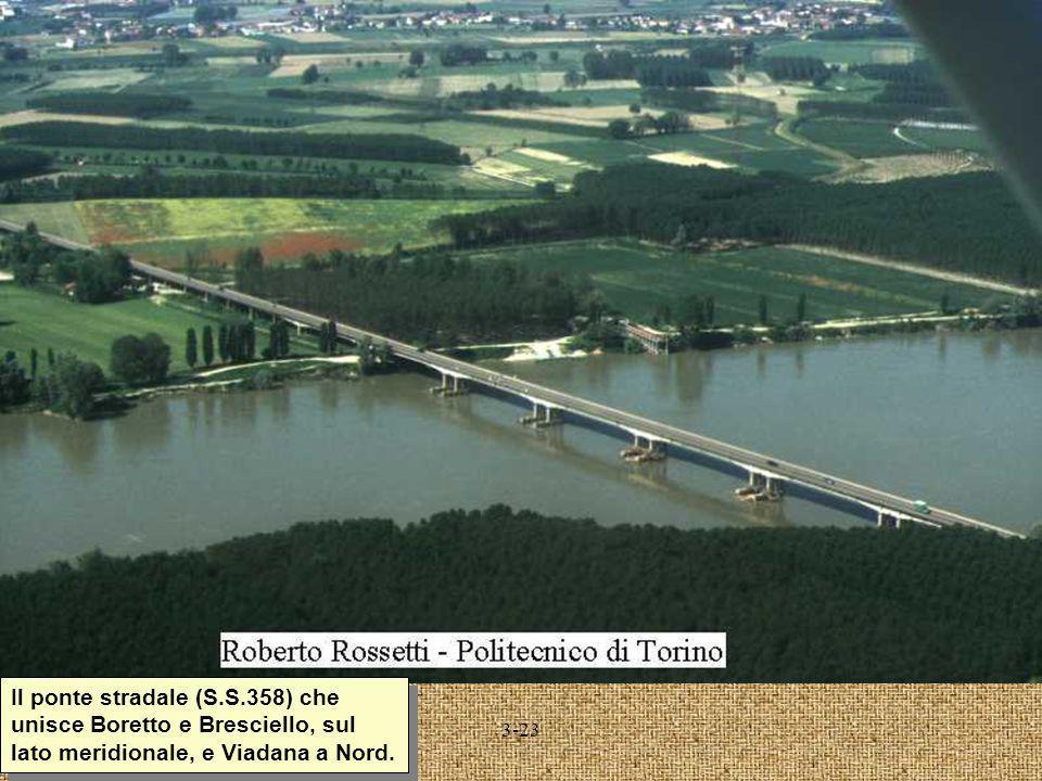 Il ponte stradale (S.S.358) che unisce Boretto e Bresciello, sul lato meridionale, e Viadana a Nord.