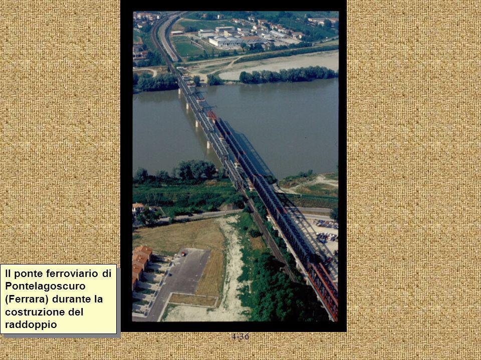 Il ponte ferroviario di Pontelagoscuro (Ferrara) durante la costruzione del raddoppio