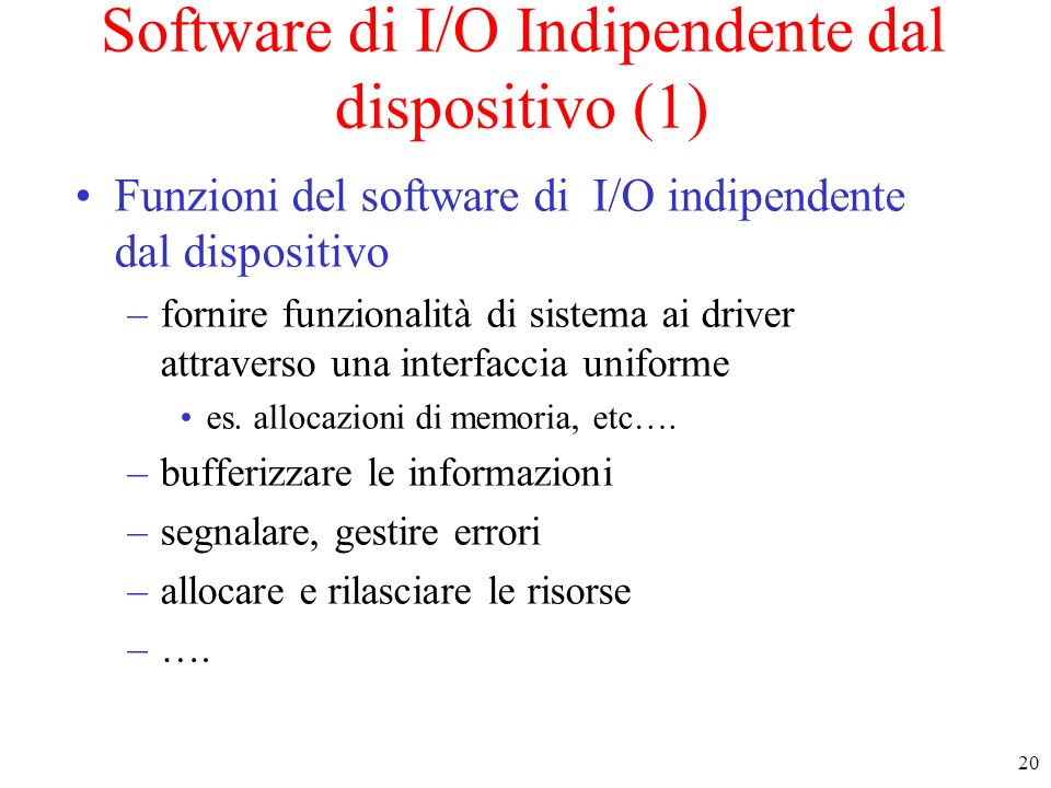 Software di I/O Indipendente dal dispositivo (1)
