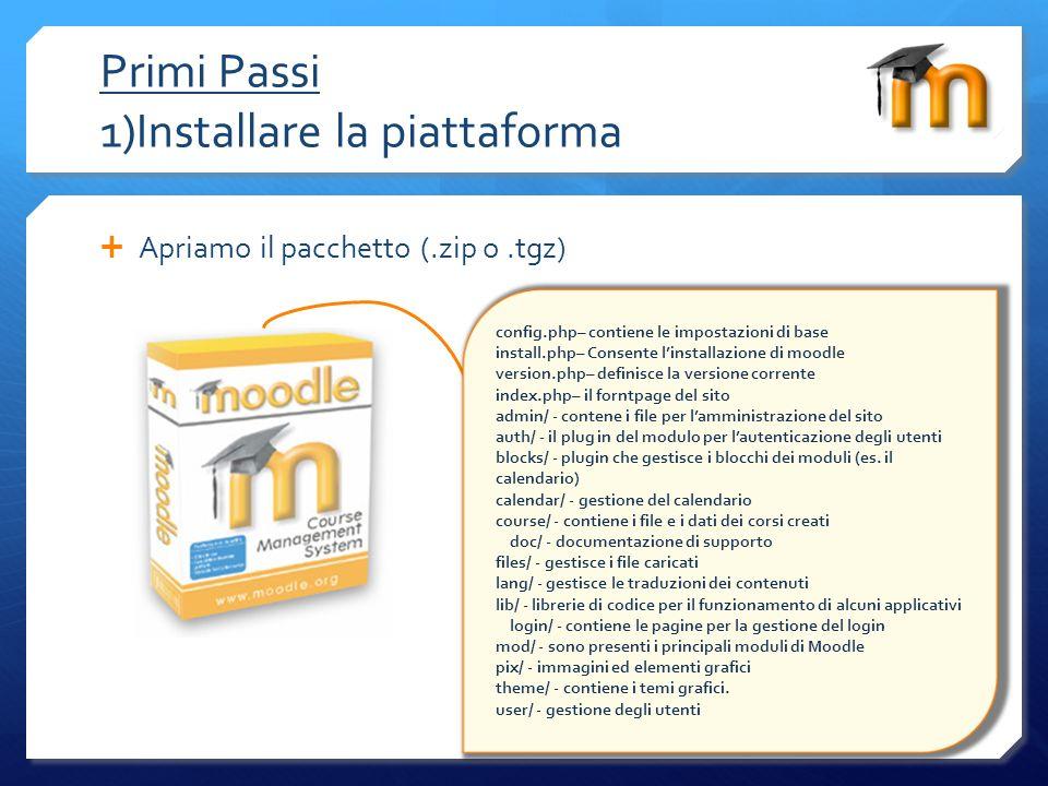 Primi Passi 1)Installare la piattaforma