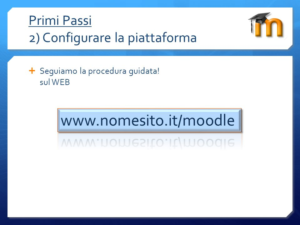 Primi Passi 2) Configurare la piattaforma