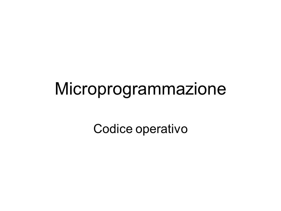 Microprogrammazione Codice operativo