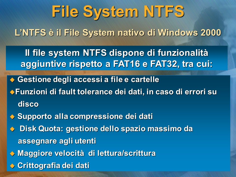 L'NTFS è il File System nativo di Windows 2000