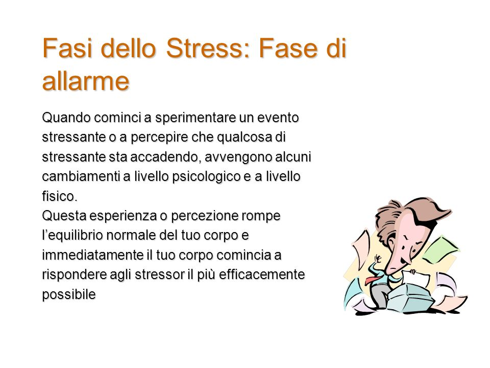 Fasi dello Stress: Fase di allarme