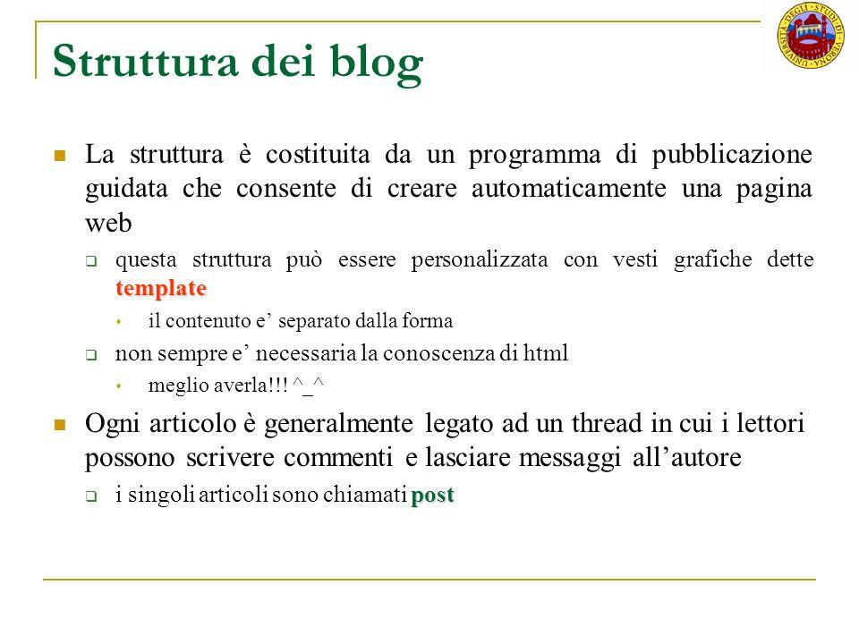 Struttura dei blog La struttura è costituita da un programma di pubblicazione guidata che consente di creare automaticamente una pagina web.