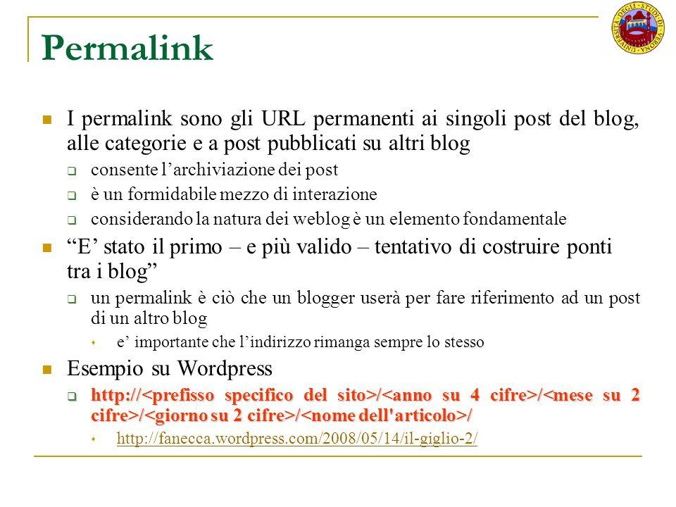 Permalink I permalink sono gli URL permanenti ai singoli post del blog, alle categorie e a post pubblicati su altri blog.