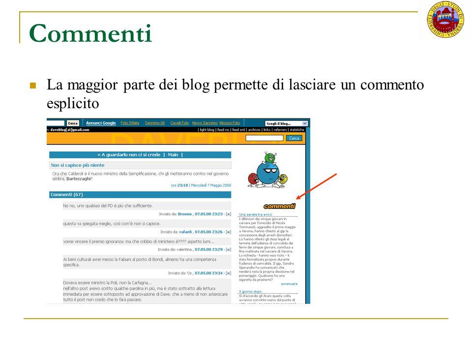 Commenti La maggior parte dei blog permette di lasciare un commento esplicito.