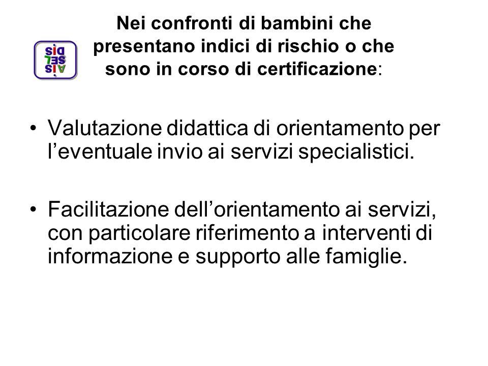 30/01/13 Nei confronti di bambini che presentano indici di rischio o che sono in corso di certificazione: