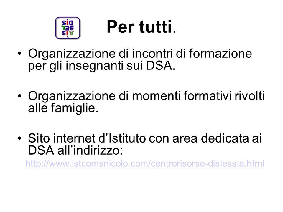 30/01/13 Per tutti. Organizzazione di incontri di formazione per gli insegnanti sui DSA.