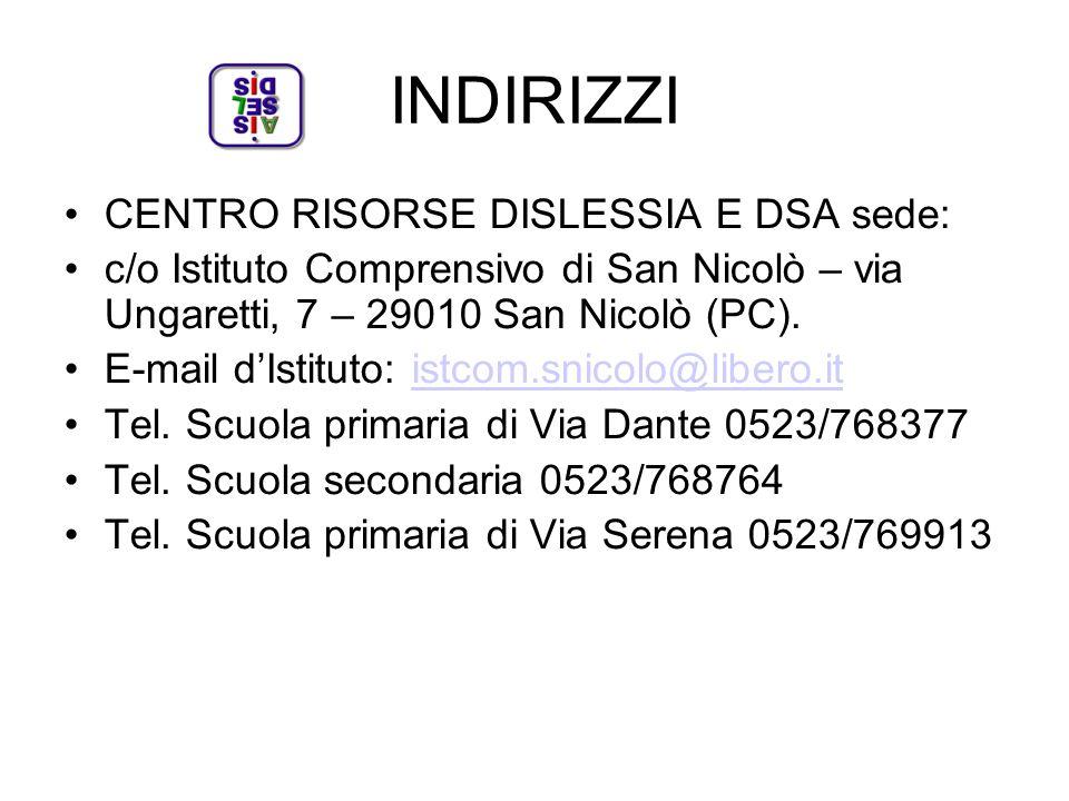 INDIRIZZI CENTRO RISORSE DISLESSIA E DSA sede: