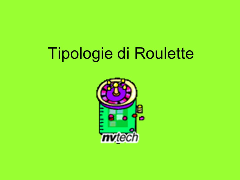 Tipologie di Roulette