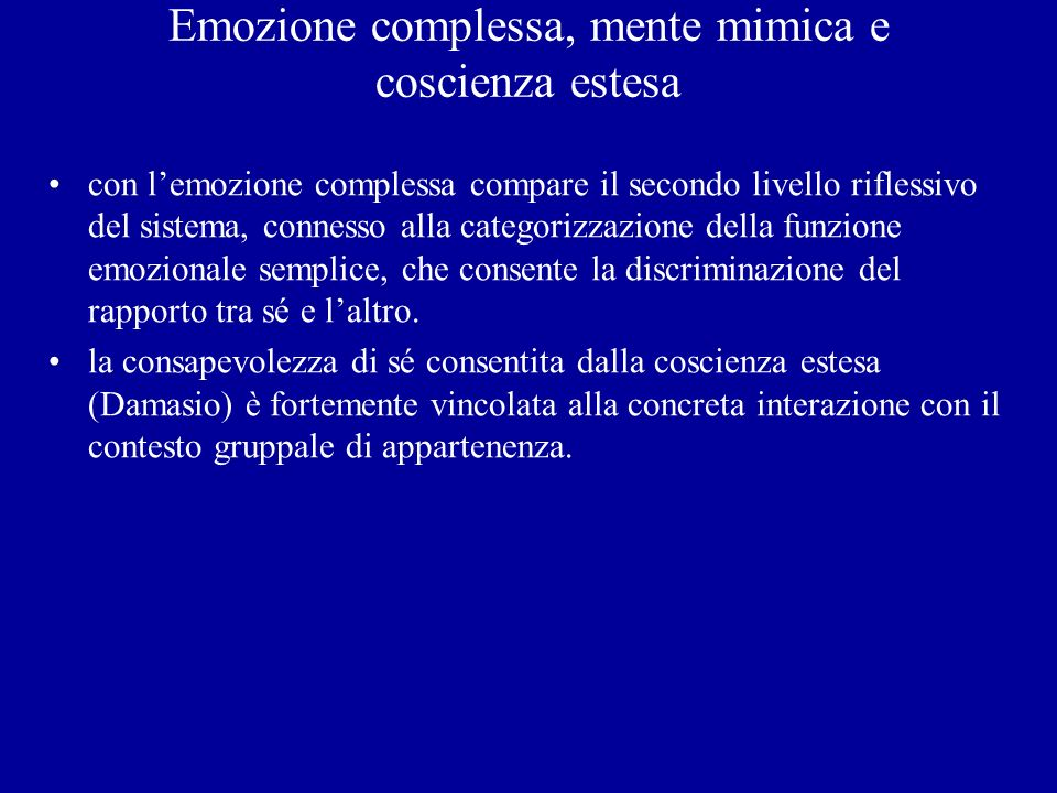 Emozione complessa, mente mimica e coscienza estesa