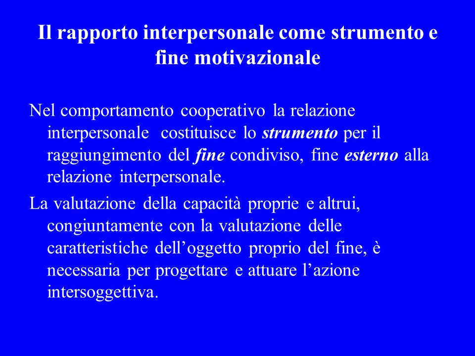 Il rapporto interpersonale come strumento e fine motivazionale