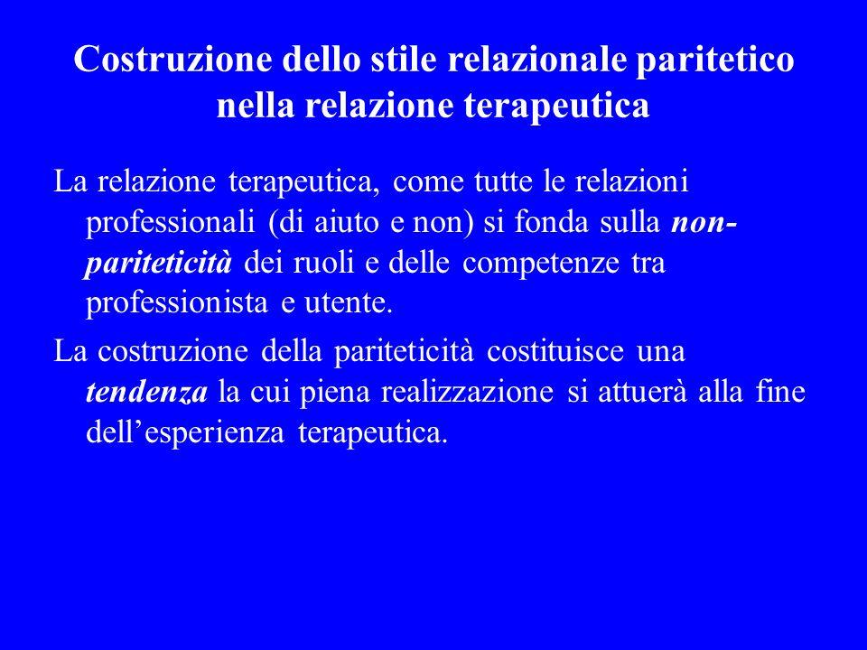 Costruzione dello stile relazionale paritetico nella relazione terapeutica