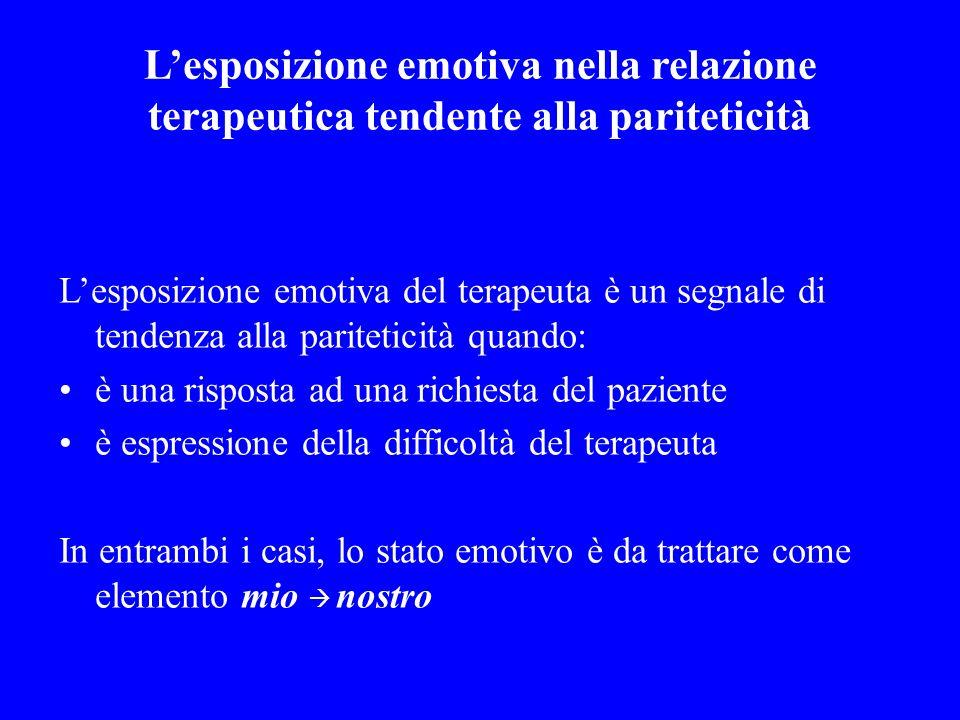 L'esposizione emotiva nella relazione terapeutica tendente alla pariteticità