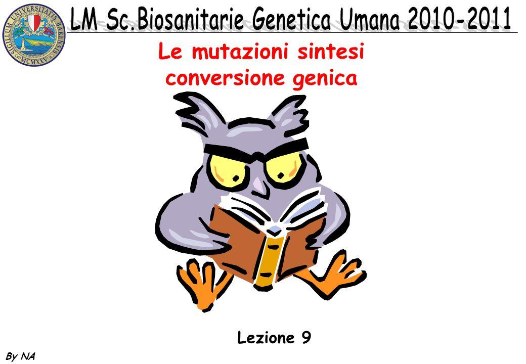 Le mutazioni sintesi conversione genica