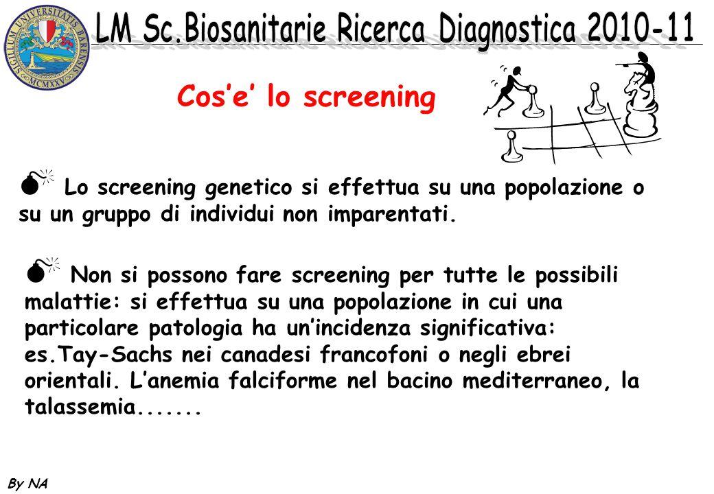 Cos'e' lo screening Lo screening genetico si effettua su una popolazione o. su un gruppo di individui non imparentati.