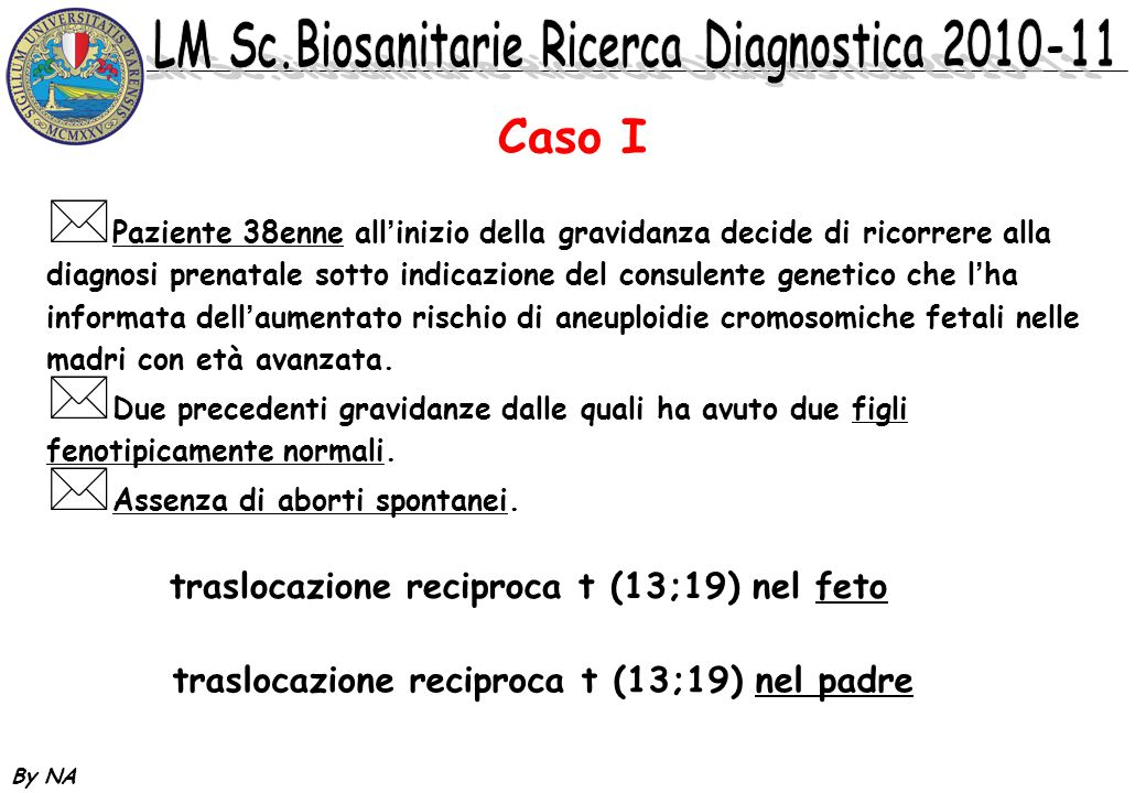 Caso I traslocazione reciproca t (13;19) nel feto