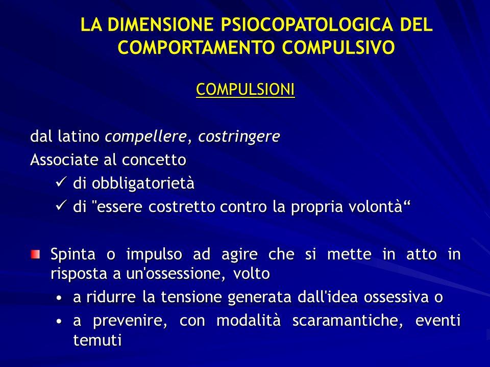 LA DIMENSIONE PSIOCOPATOLOGICA DEL COMPORTAMENTO COMPULSIVO