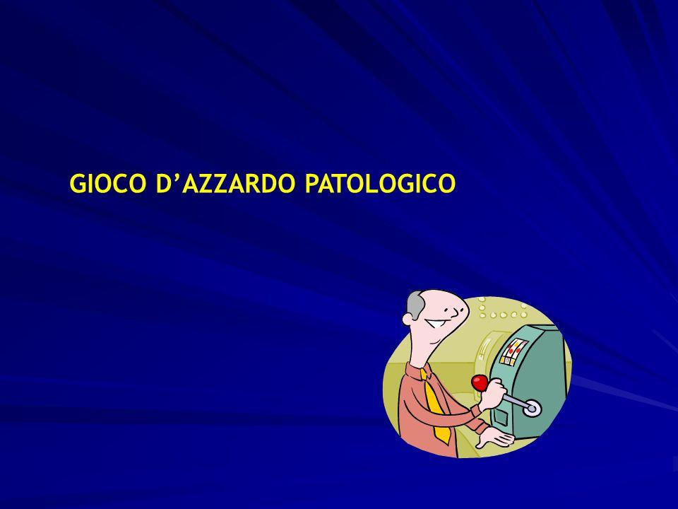 GIOCO D'AZZARDO PATOLOGICO
