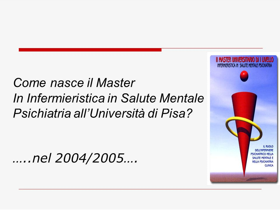 Come nasce il Master In Infermieristica in Salute Mentale Psichiatria all'Università di Pisa.