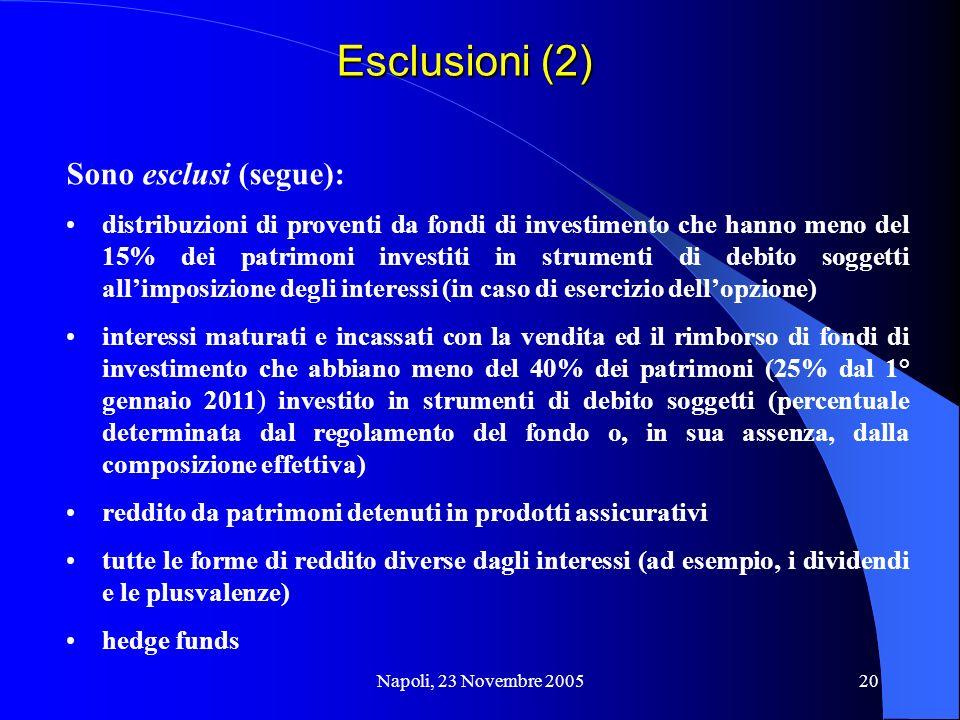 Esclusioni (2) Sono esclusi (segue):