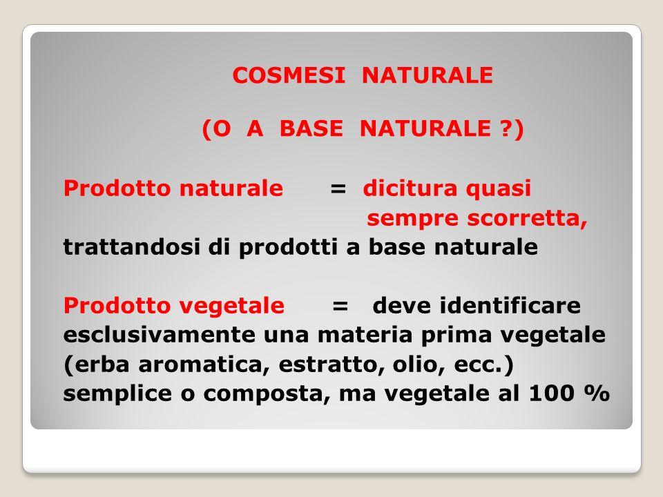 COSMESI NATURALE (O A BASE NATURALE )