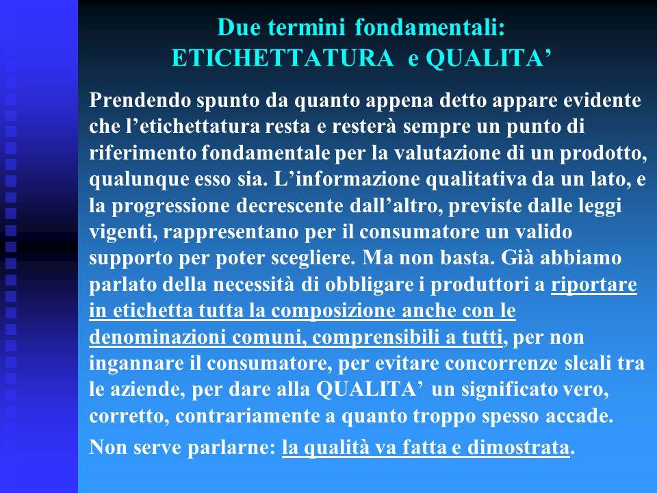 Due termini fondamentali: ETICHETTATURA e QUALITA'