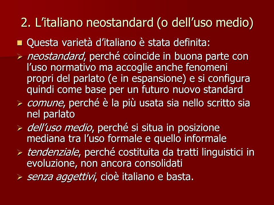 2. L'italiano neostandard (o dell'uso medio)