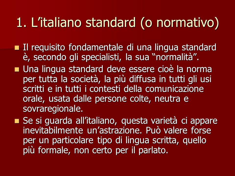 1. L'italiano standard (o normativo)