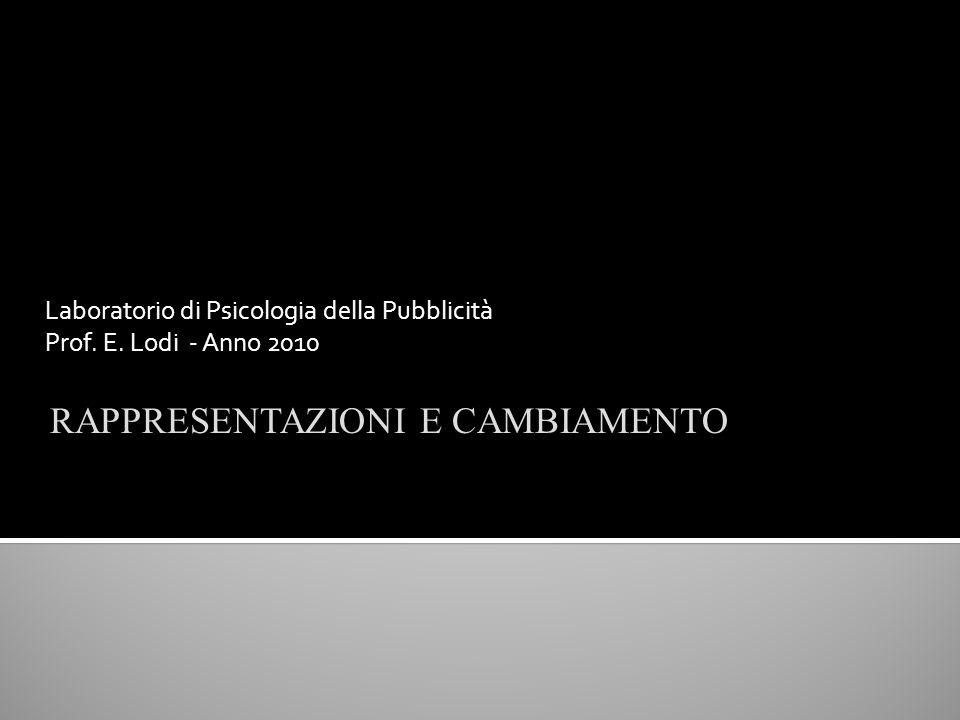 Laboratorio di Psicologia della Pubblicità Prof. E. Lodi - Anno 2010
