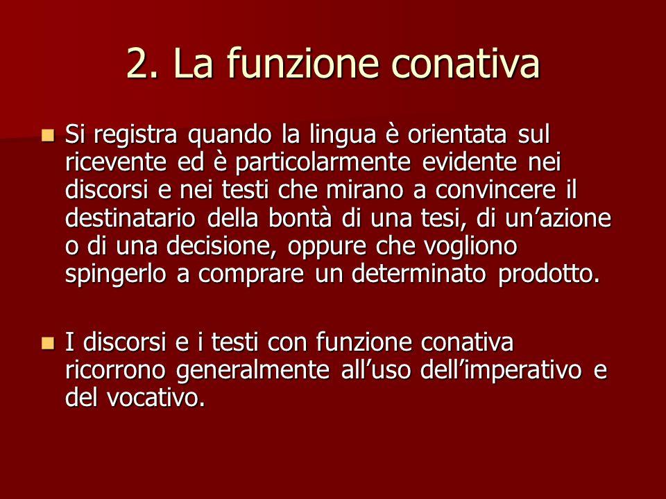 2. La funzione conativa