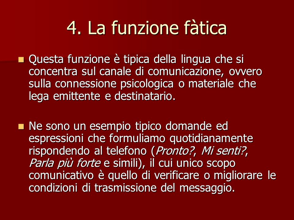 4. La funzione fàtica