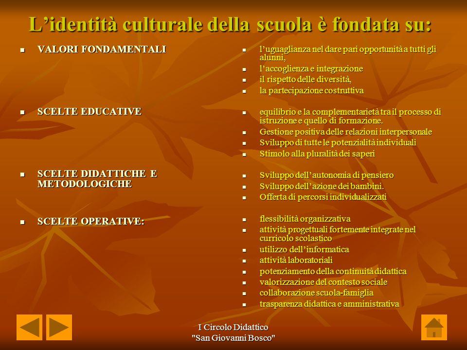 L'identità culturale della scuola è fondata su: