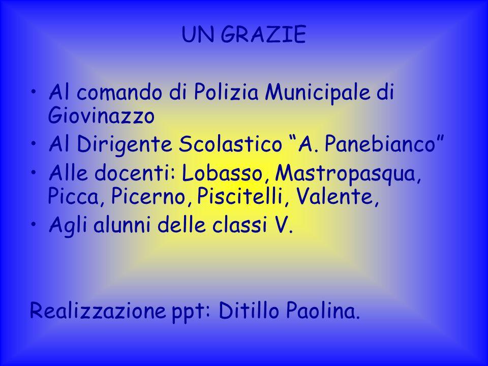 UN GRAZIE Al comando di Polizia Municipale di Giovinazzo. Al Dirigente Scolastico A. Panebianco