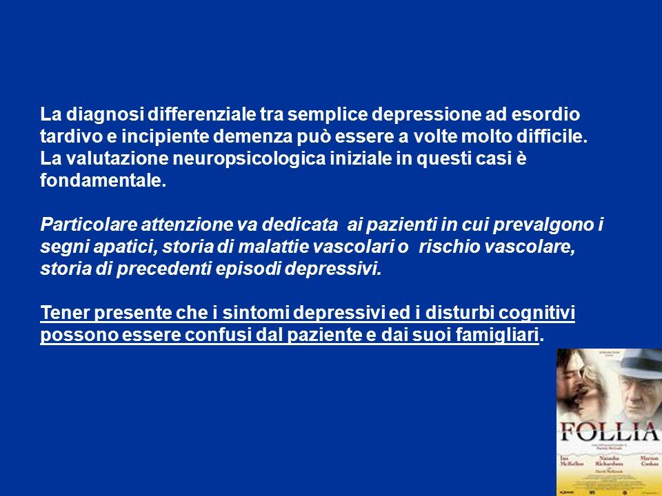 La diagnosi differenziale tra semplice depressione ad esordio tardivo e incipiente demenza può essere a volte molto difficile.