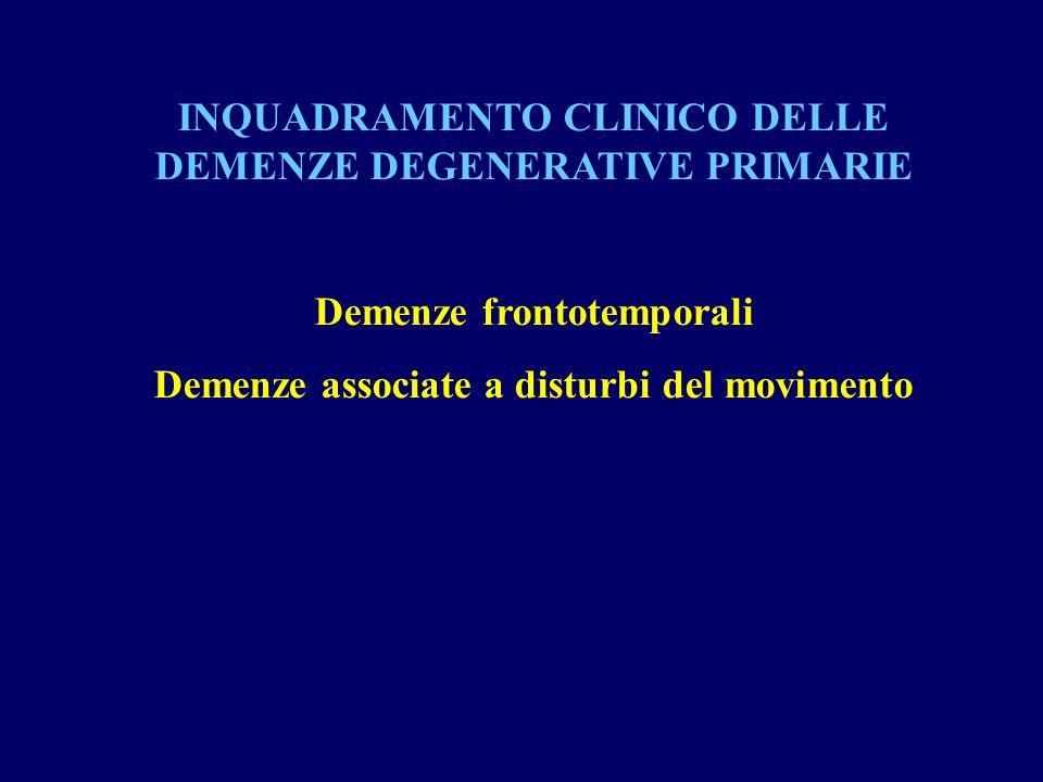 INQUADRAMENTO CLINICO DELLE DEMENZE DEGENERATIVE PRIMARIE