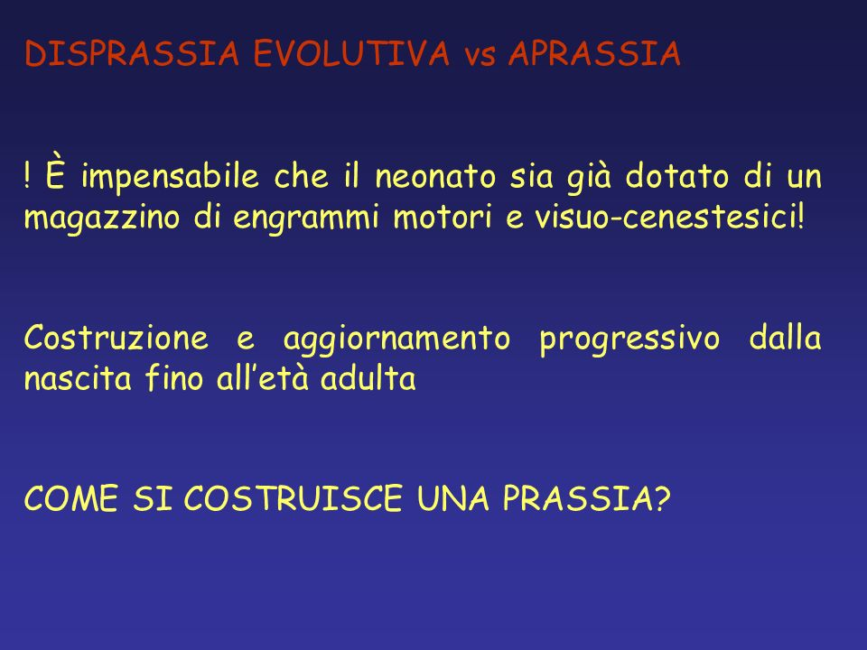 DISPRASSIA EVOLUTIVA vs APRASSIA