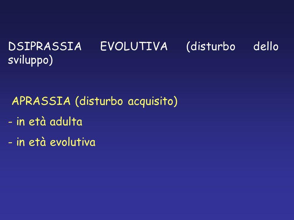 DSIPRASSIA EVOLUTIVA (disturbo dello sviluppo)