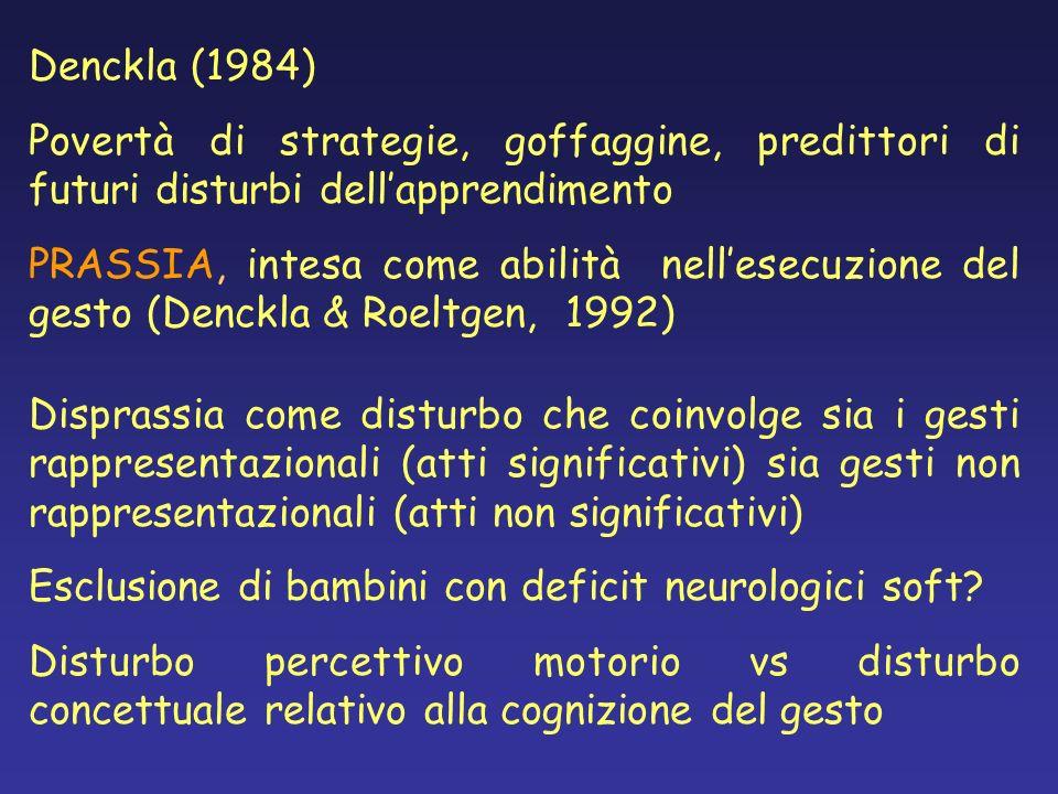 Denckla (1984) Povertà di strategie, goffaggine, predittori di futuri disturbi dell'apprendimento.