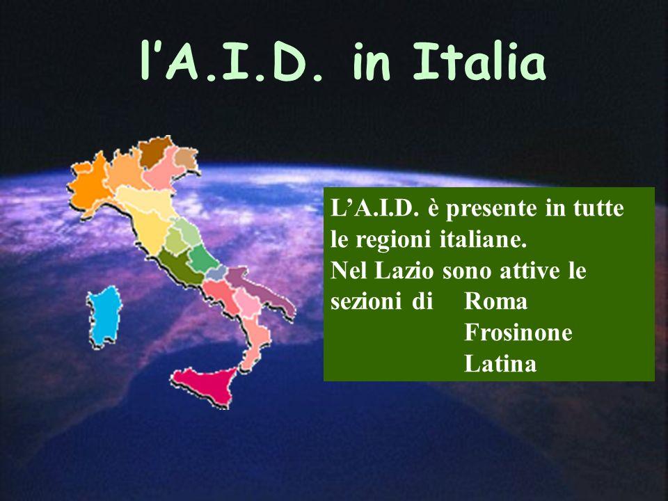 l'A.I.D. in Italia L'A.I.D. è presente in tutte le regioni italiane.