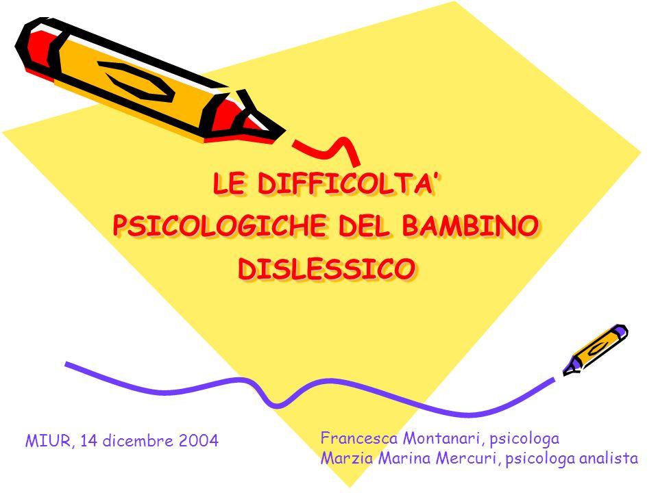 LE DIFFICOLTA' PSICOLOGICHE DEL BAMBINO DISLESSICO