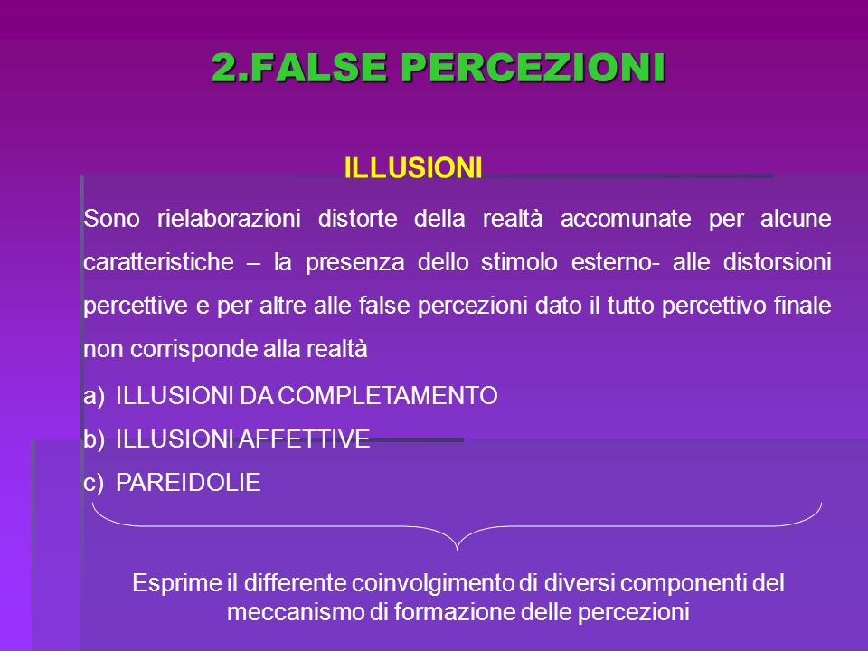 2.FALSE PERCEZIONI ILLUSIONI