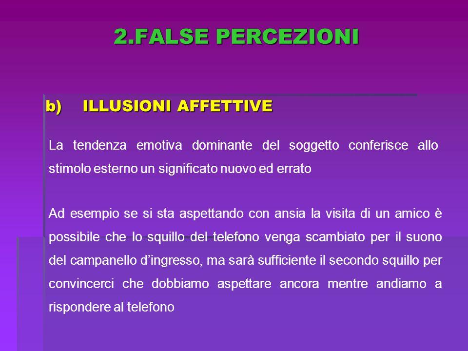 2.FALSE PERCEZIONI ILLUSIONI AFFETTIVE
