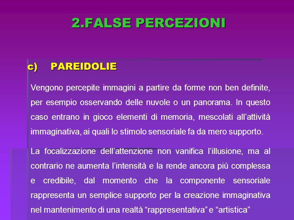 2.FALSE PERCEZIONI PAREIDOLIE