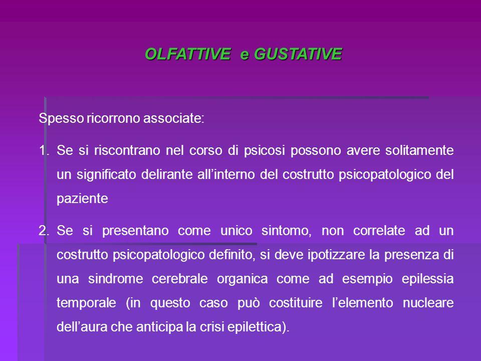 OLFATTIVE e GUSTATIVE Spesso ricorrono associate: