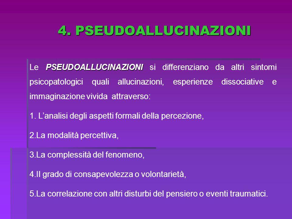4. PSEUDOALLUCINAZIONI