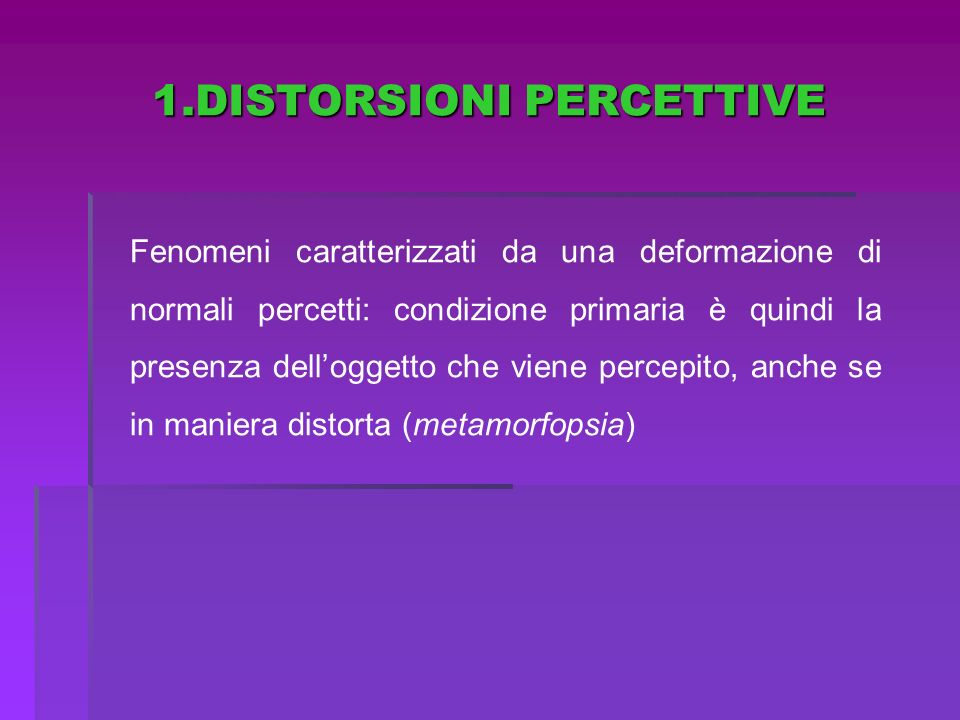 1.DISTORSIONI PERCETTIVE