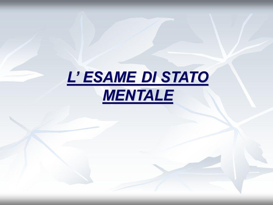 L' ESAME DI STATO MENTALE